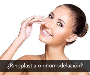 ¿Rinoplastia o rinomodelación?