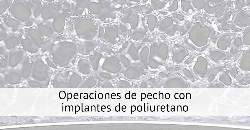 Operaciones de pecho con implantes de poliuretano